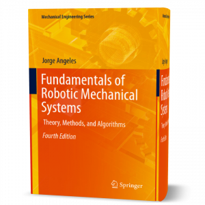 download free Fundamentals of Robotic Mechanical Systems : Theory , Methods , and Algorithms , author : Jorge Angeles 4th edition book as pdf