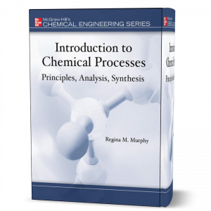 download free Introduction to Chemical Processes , Principles , analysis , synthesis - Murphy first edition published in 2015