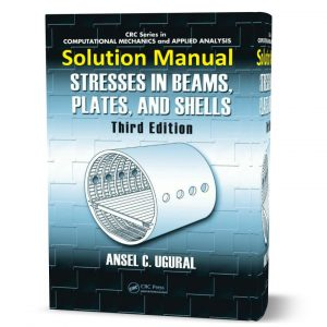 Download free Solution Manual for Stresses in Beams Plates and Shells 3rd edition written by Ugural Ansel eBook in pdf format | gioumeh