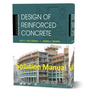download free Solution Manual of Design of reinforced concrete Mccormac 10th edition Wiley 2015 publish book in pdf format