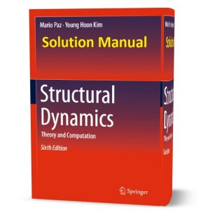 download free solution manual of Structural Dynamics : Theory and Computation 6th edition by Mario Paz book in pdf format | gioumeh.com