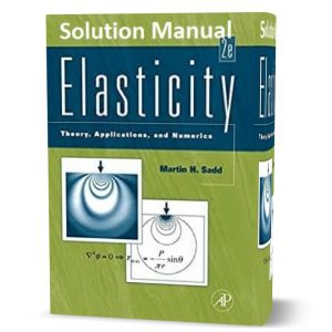 download free Elasticity theory applications and numerics 2nd edition written by Sadd solution manual eBook pdf