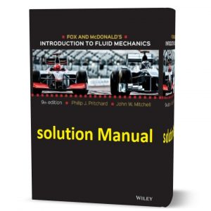 download free Solution Manual of McDonalds Introduction to Fluid Mechanics 9th edition by Pritchard eBook in pdf format