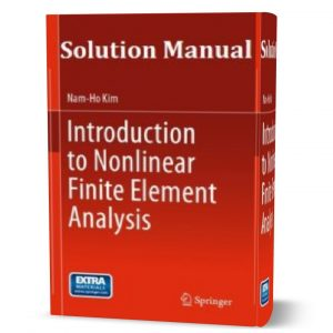 download free Solution Manual of Introduction to Nonlinear Finite Element Analysis book in pdf | gioumeh.com