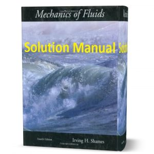 download free solution manual of mechanics of fluids 4th edition written by Irving Shames book in pdf format | gioumeh.com