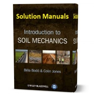 download free Introduction to Soil Mechanics 1st edition of Bela Bodo and Colin Jones solution manual book in pdf format