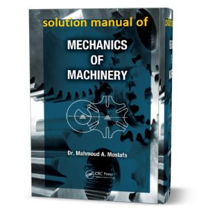 download free Solution Manual of Mechanics of Machinery - Mahmoud A. Mostafa first edition book in pdf format
