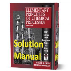 download free Elementary Principles of Chemical Processes 3rd edition Solution Manual written by Richard Felder eBook pdf | gioumeh