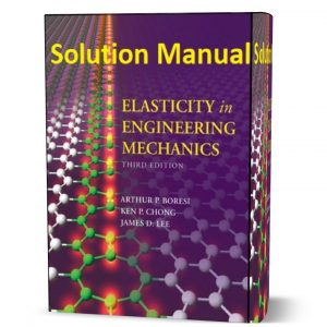 download free Elasticity in Engineering Mechanics 3rd edition Boresi solution manual & answers eBook pdf | gioumeh