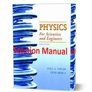 download free physics for scientists and engineers 6th edition solutions manual and answers by Paul A. Tipler ebook pdf