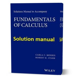 Download free Solutions Manual to accompany Fundamentals of Calculus by Carla Morris , Robert Stark 1st edition eBook pdf