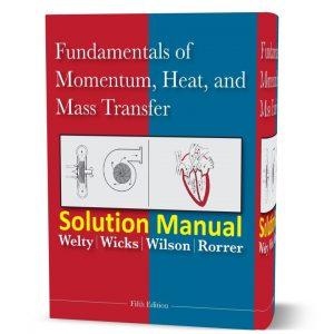 Fundamentals of Momentum Heat and Mass Transfer - Solution Manual 5e