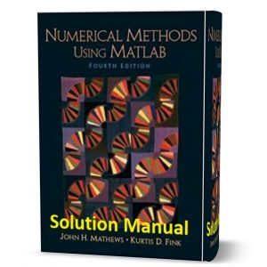 Download free Numerical methods using MATLAB 4th edition Solution Manual written by Mathews eBook pdf
