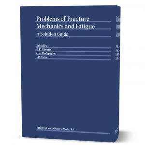 download free Problems of Fracture Mechanics and Fatigue A Solution Guide written by Gdoutos eBook pdf | Gioumeh