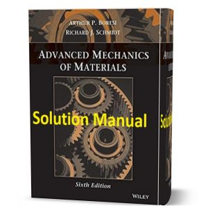 download free advanced mechanics of materials 6th edition solution manual & answers by Boresi & Schmidt eBook pdf