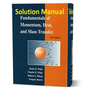 Download Free Fundamentals of Momentum Heat and Mass Transfer 4th edition Solution Manual & answers by Welty eBook pdf