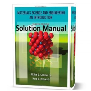 William D. Callister materials science and engineering an introduction 8th ( eight ) edition solutions manual pdf | solution