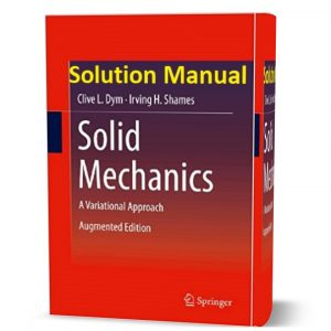 download free Solid Mechanics A Variational Approach Augmented Edition Solution Manual and answers by Dym & Shames eBook pdf
