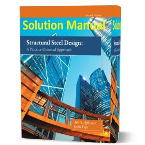 download free Structural steel design a practice oriented approach 2nd edition solution manual and answers eBook pdf