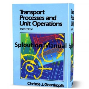 download free Transport processes and unit operations 3rd edition by Christie J Geankoplis solution manual & answers eBook pdf