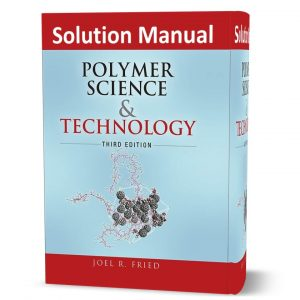 download free solutions manual and answer for polymer science and technology third edition written by Joel R. Fried eBook pdf