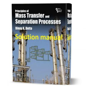 Download free principles of mass transfer and separation processes by Binay K. Dutta solution manual eBook pdf | solutions