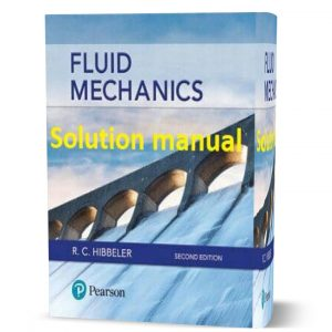 Download free fluid mechanics 2nd edition by Russell C. Hibbeler solutions manual pdf | chapter solution