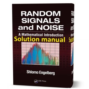download free Random Signals and Noise A Mathematical Introduction by Shlomo Engelberg solutions manual pdf | Gioumeh solution