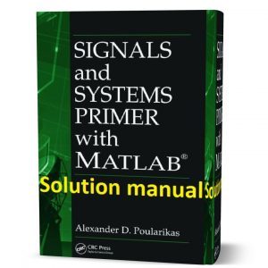Download free signal and system primer with matlab by Alexander D. Poularikas solution manual pdf | gioumeh solutions