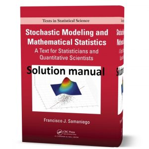 Download free Stochastic Modeling and Mathematical Statistics Francisco J. Samaniego 1st edition Solutions manual pdf | Gioumeh solution
