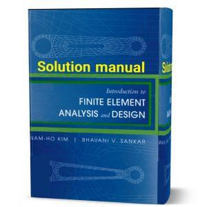 Solution Manual for Introduction to Finite Element B.Z. Kim, K.H.Sankar