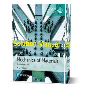Solution Manual for Mechanics of Materials in SI Units 10th Edition (Global Edition) Russell Charles Hibbeler