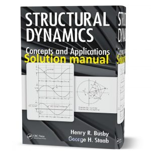 Download free Structural dynamics concepts and applications Henry Busby & George Staab1st edition Solution manual pdf | gioumeh solutions