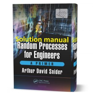 Download free random processes for engineers a primer by Arthur David Snider 1st edition solutions manual pdf | gioumeh solution
